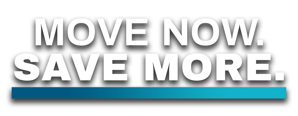 Move Now Save More